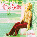 Eve Selis - Do You Know Me?