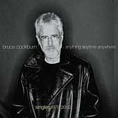 Bruce Cockburn's 'Anything Anytime Anywhere'