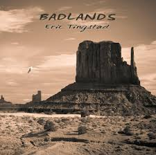 Eric Tingstad, Badlands